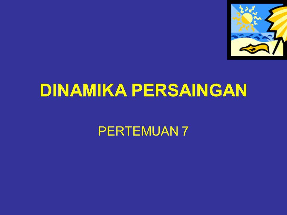 DINAMIKA PERSAINGAN PERTEMUAN 7