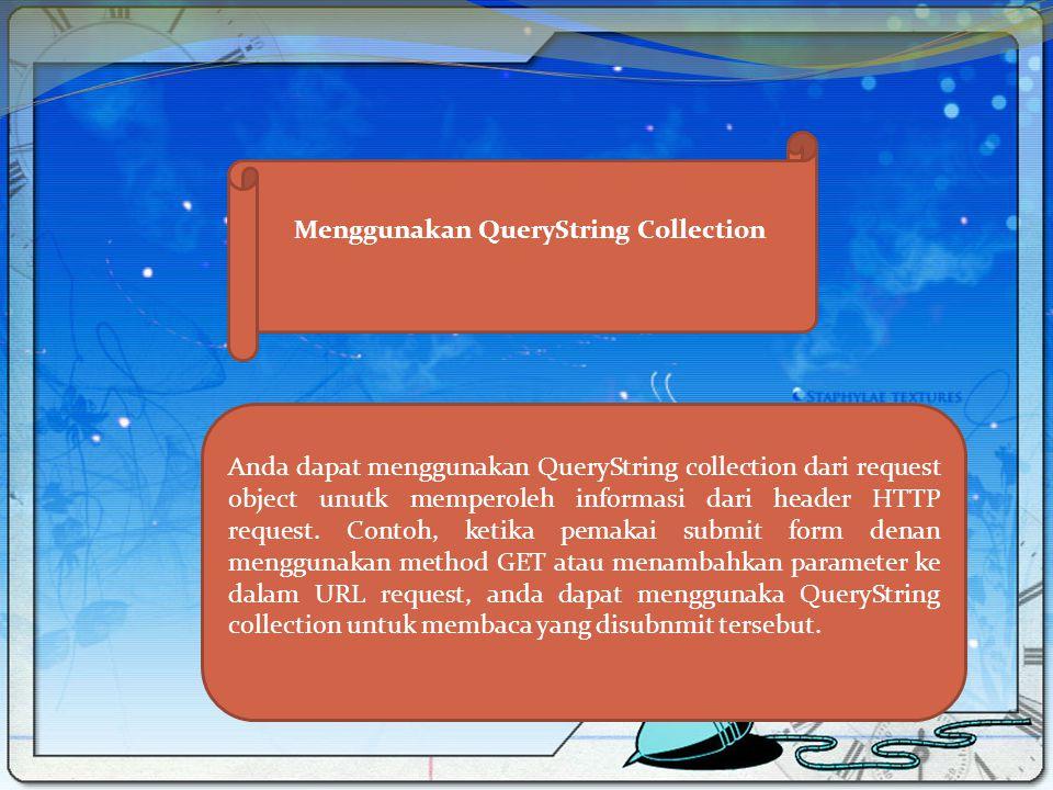 Menggunakan QueryString Collection