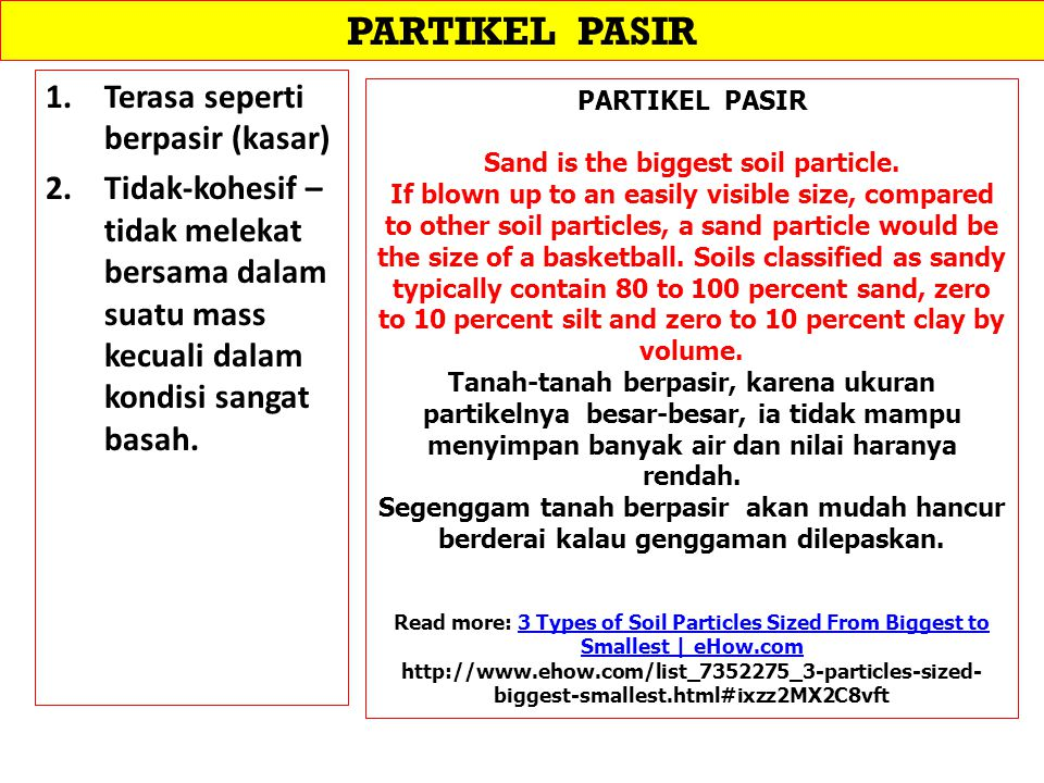 Sand is the biggest soil particle.