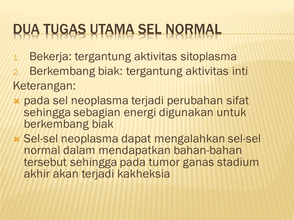 Dua tugas utama sel normal
