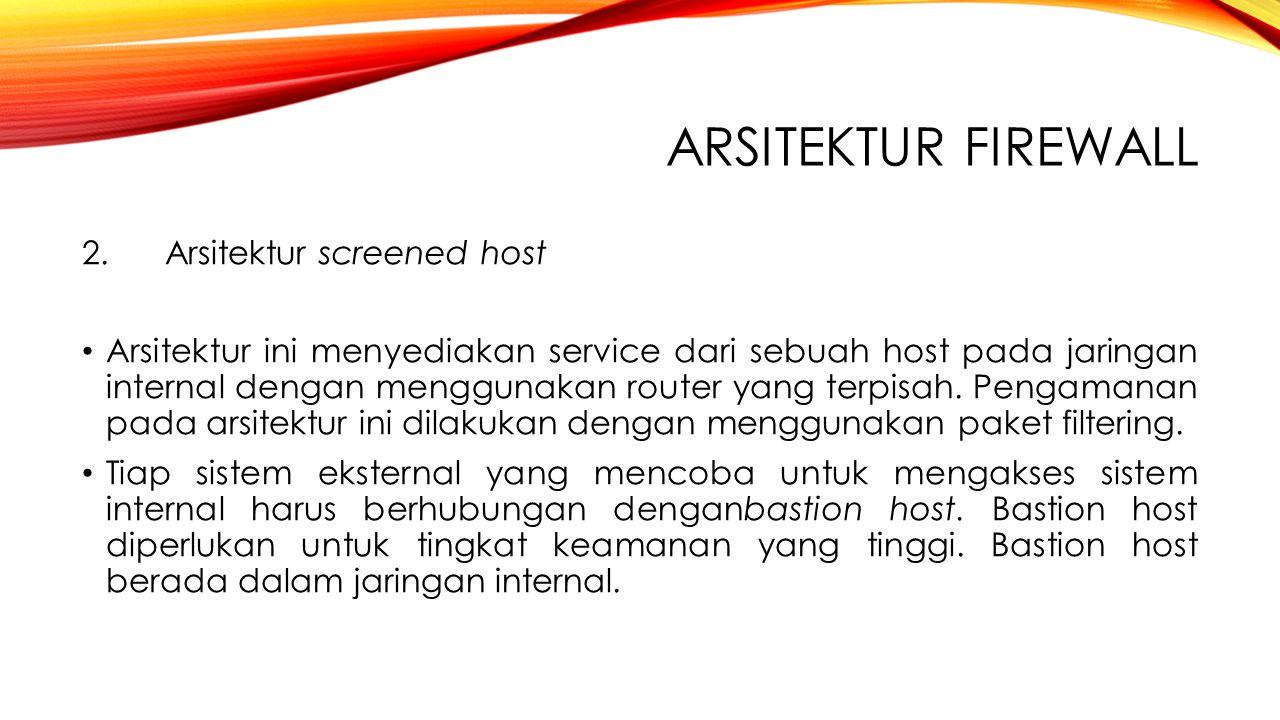 Arsitektur Firewall 2. Arsitektur screened host