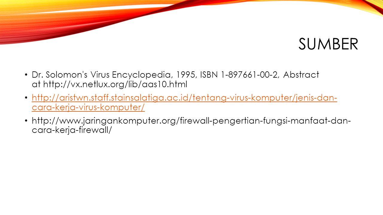 Sumber Dr. Solomon s Virus Encyclopedia, 1995, ISBN 1-897661-00-2, Abstract at http://vx.netlux.org/lib/aas10.html.