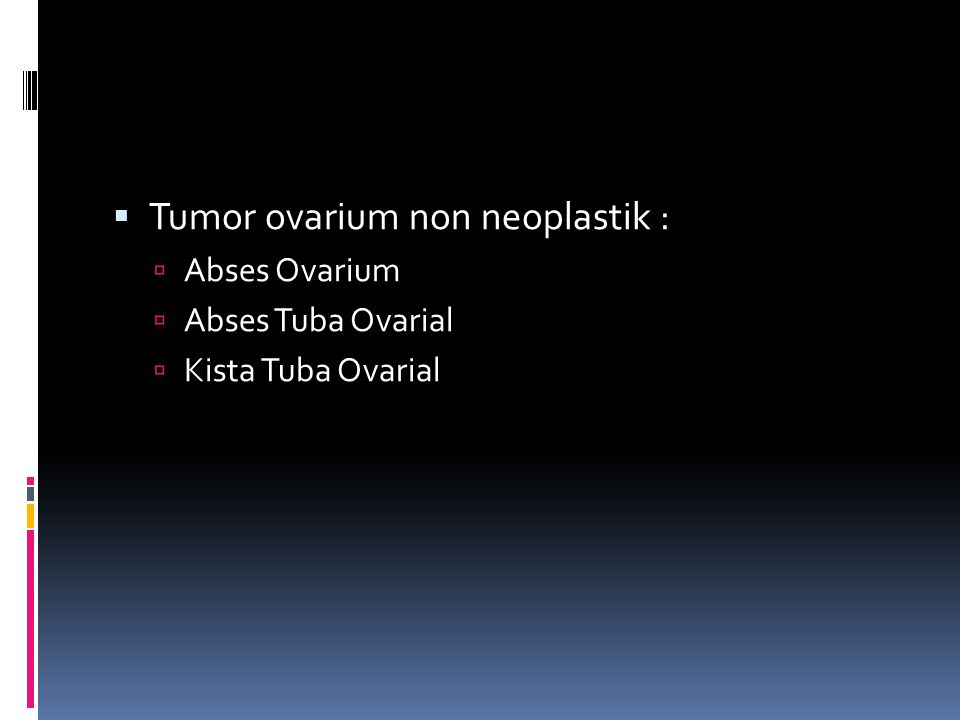 Tumor ovarium non neoplastik :