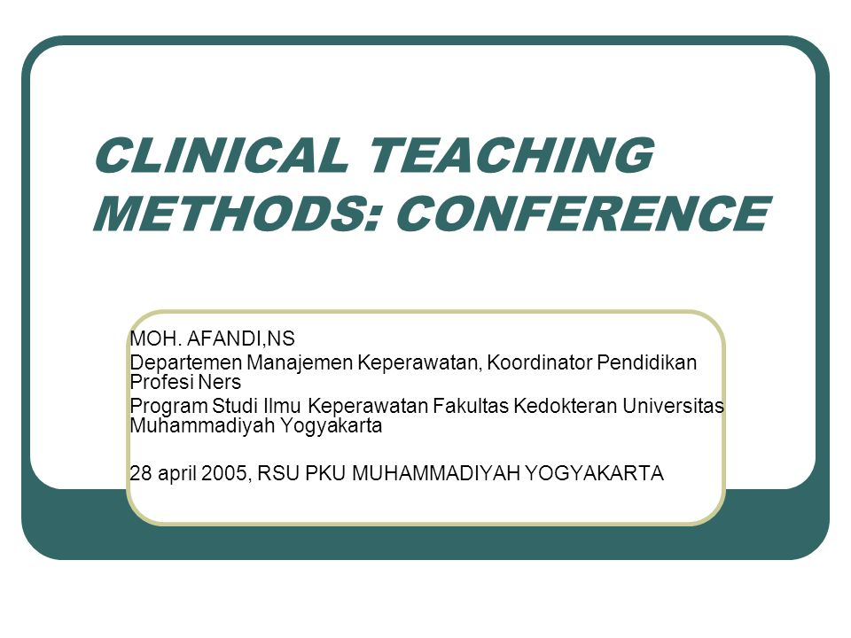 CLINICAL TEACHING METHODS: CONFERENCE