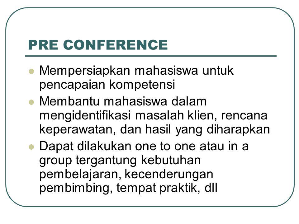 PRE CONFERENCE Mempersiapkan mahasiswa untuk pencapaian kompetensi