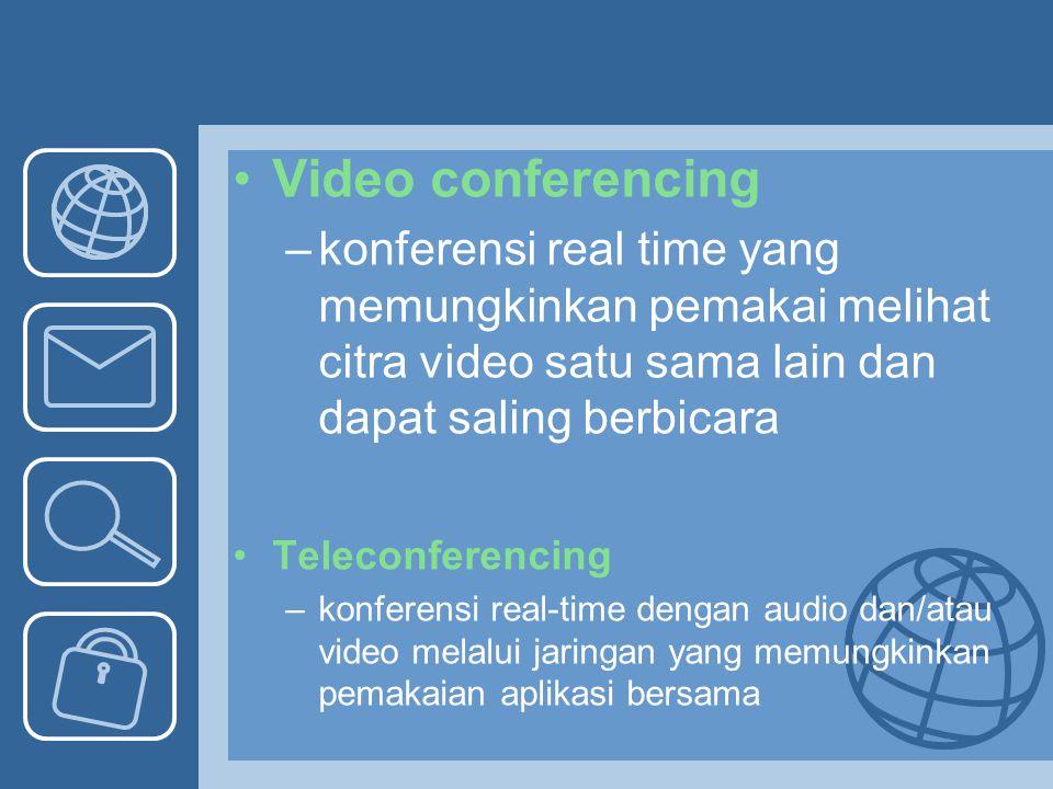Video conferencing konferensi real time yang memungkinkan pemakai melihat citra video satu sama lain dan dapat saling berbicara.
