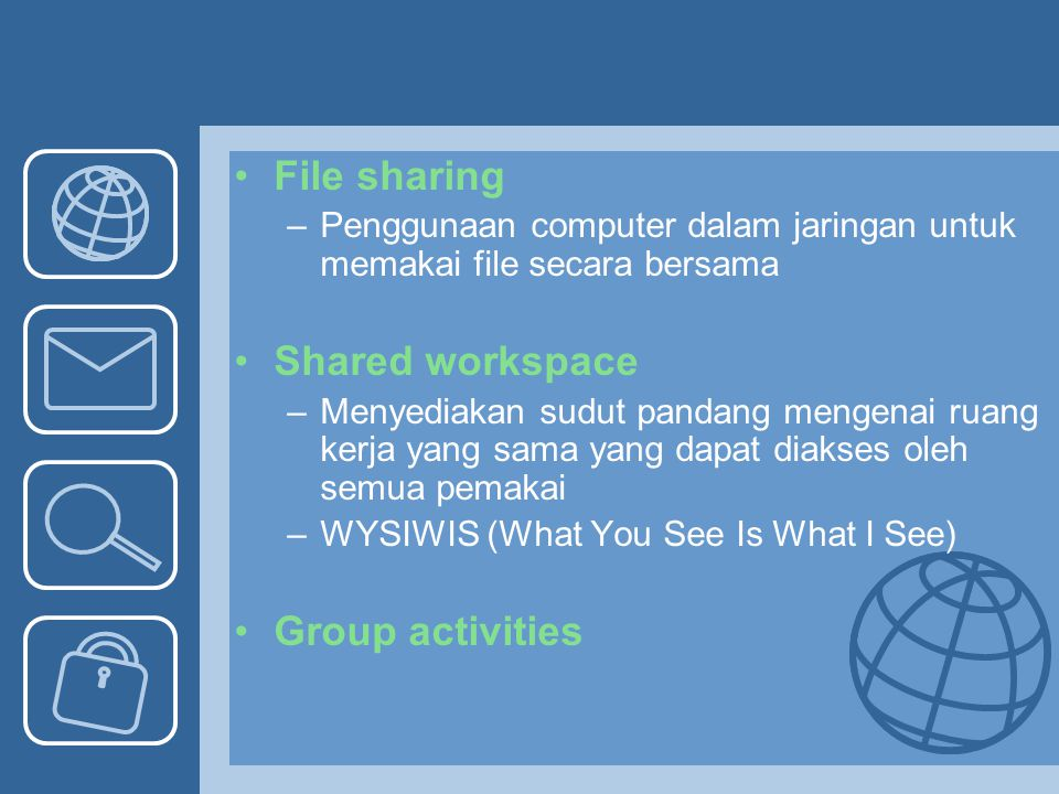 File sharing Shared workspace Group activities