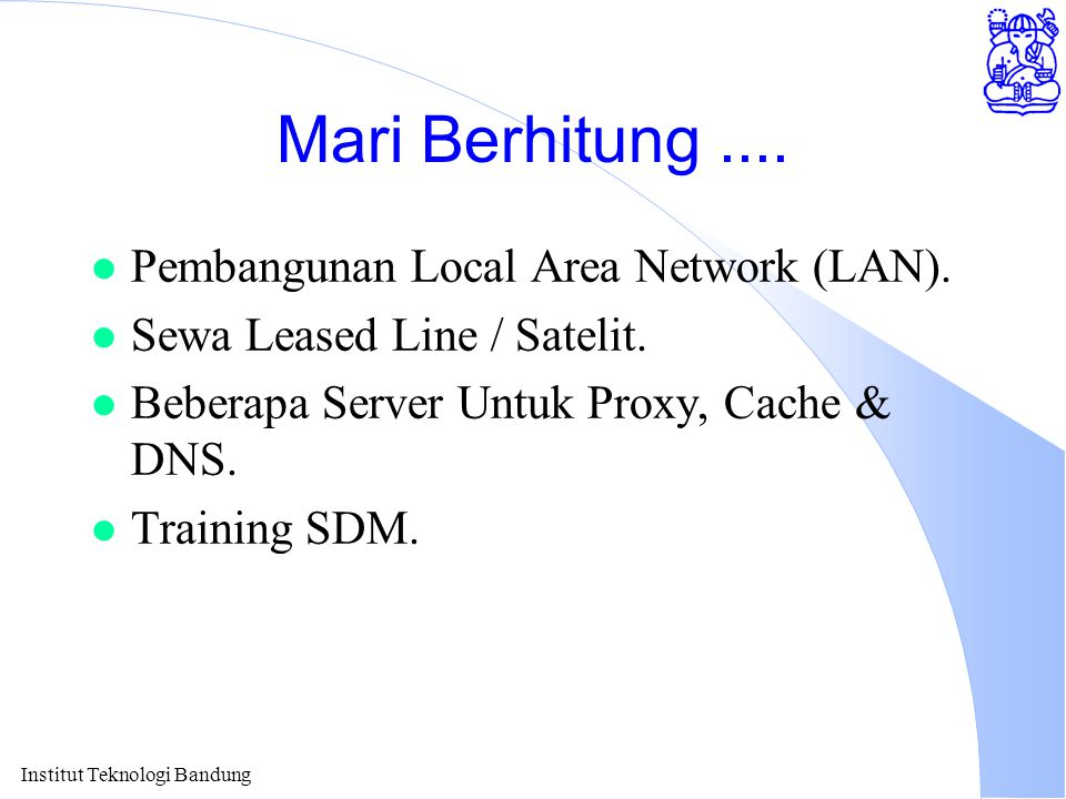 Mari Berhitung .... Pembangunan Local Area Network (LAN).