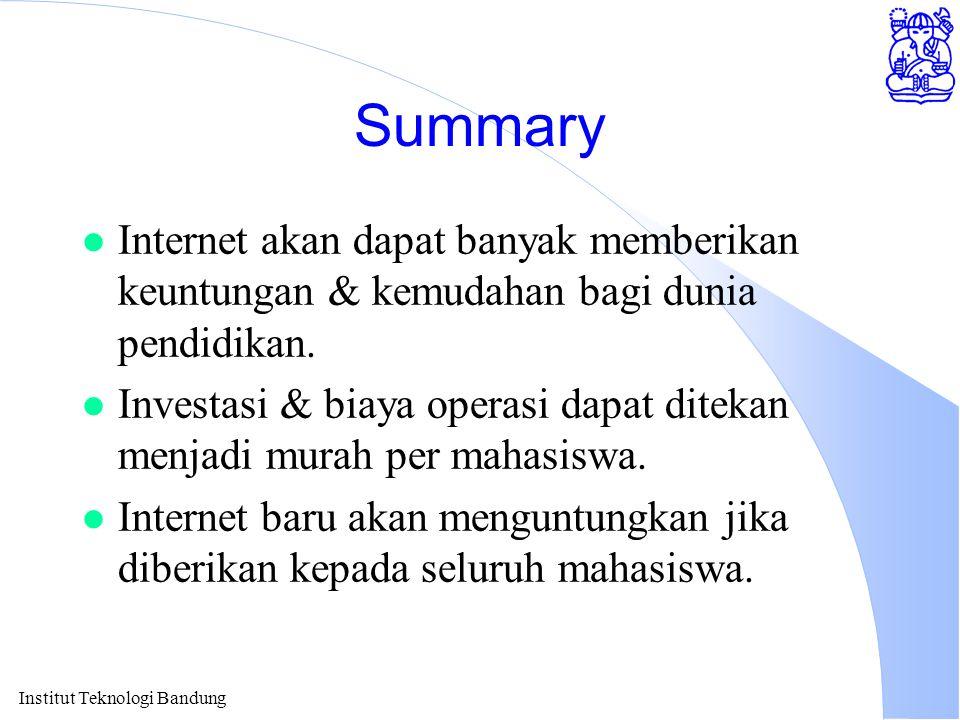 Summary Internet akan dapat banyak memberikan keuntungan & kemudahan bagi dunia pendidikan.