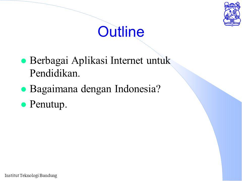 Outline Berbagai Aplikasi Internet untuk Pendidikan.
