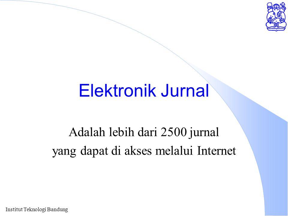 Adalah lebih dari 2500 jurnal yang dapat di akses melalui Internet