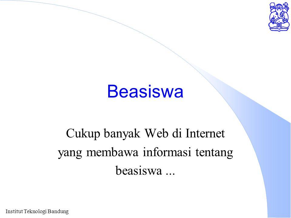 Beasiswa Cukup banyak Web di Internet yang membawa informasi tentang