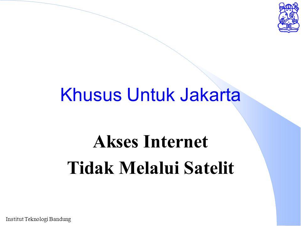 Akses Internet Tidak Melalui Satelit