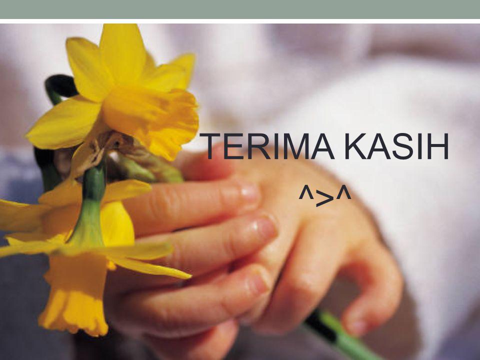 TERIMA KASIH ^>^