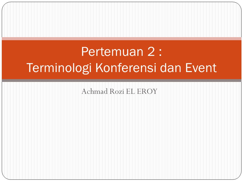 Pertemuan 2 : Terminologi Konferensi dan Event