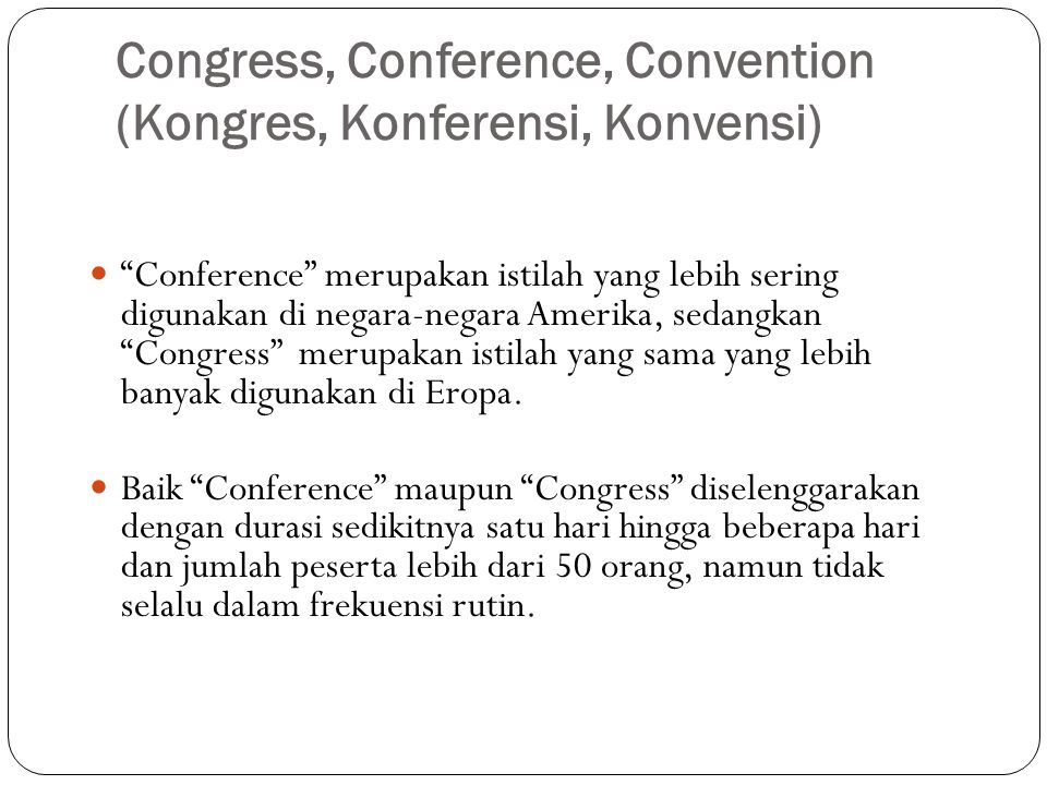 Congress, Conference, Convention (Kongres, Konferensi, Konvensi)