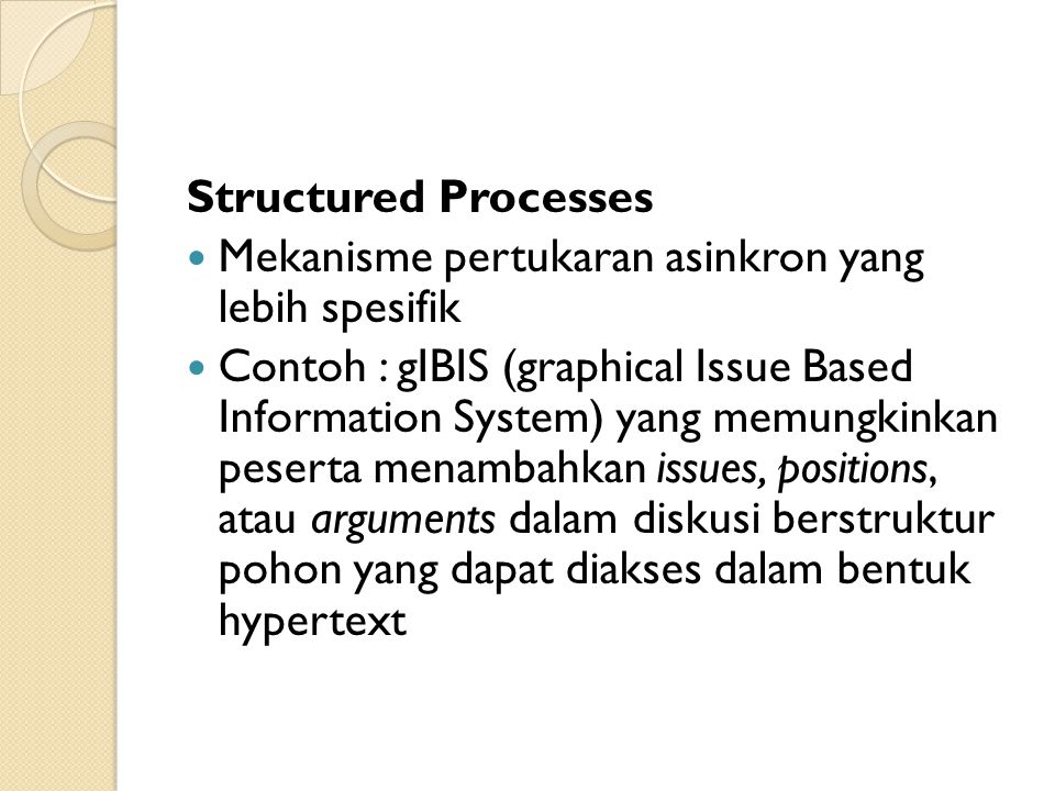 Structured Processes Mekanisme pertukaran asinkron yang lebih spesifik.