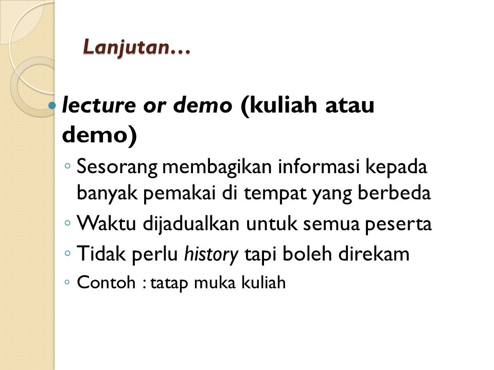 lecture or demo (kuliah atau demo)