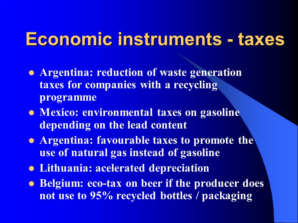 Economic instruments - taxes