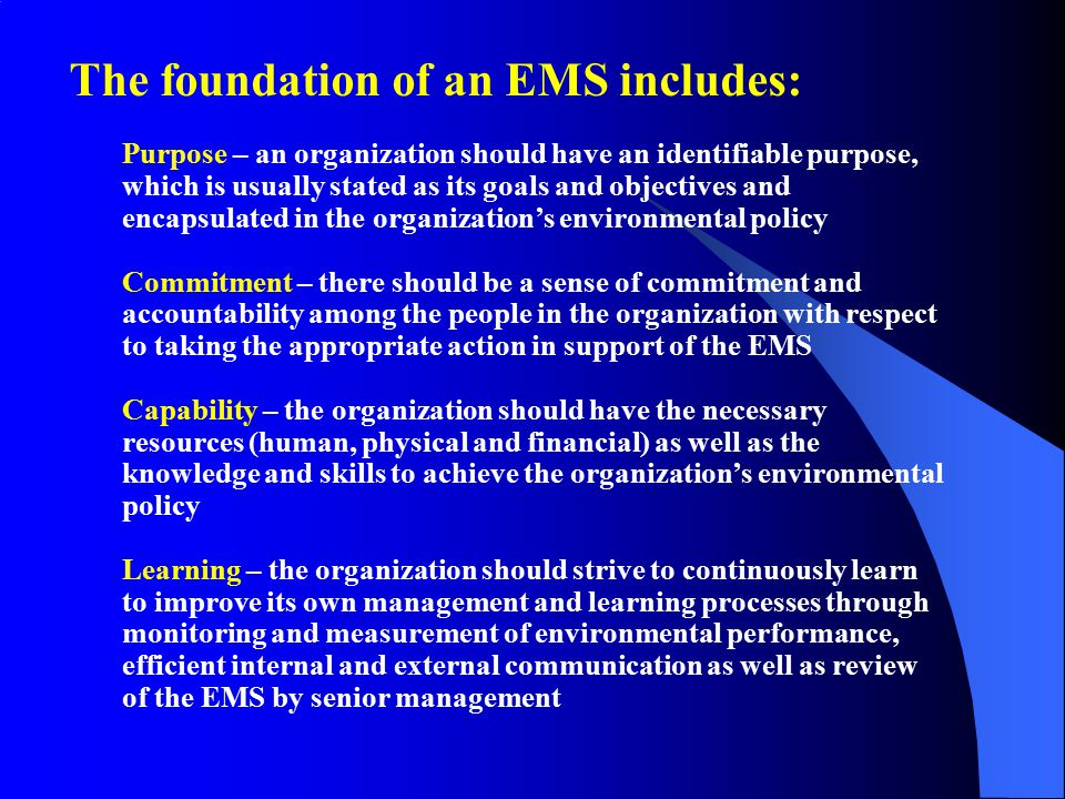 The foundation of an EMS includes: