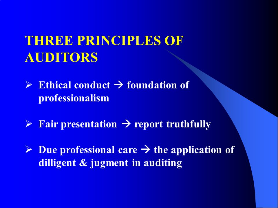 THREE PRINCIPLES OF AUDITORS