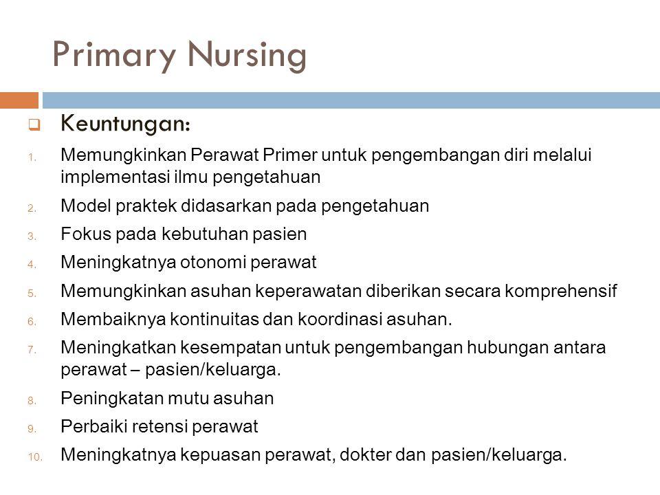Primary Nursing Keuntungan: