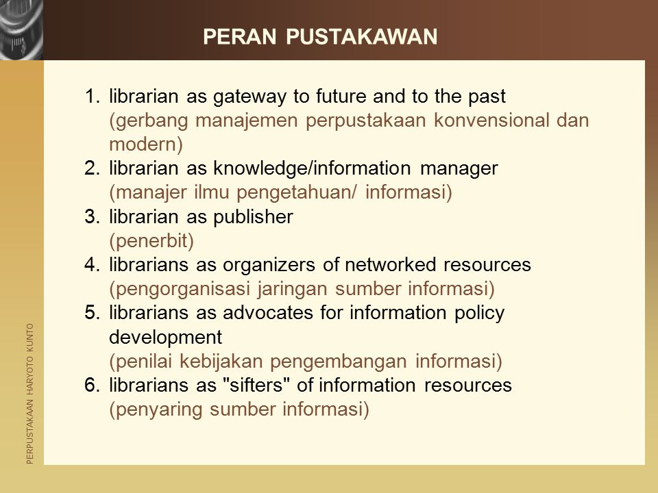 PERAN PUSTAKAWAN librarian as gateway to future and to the past