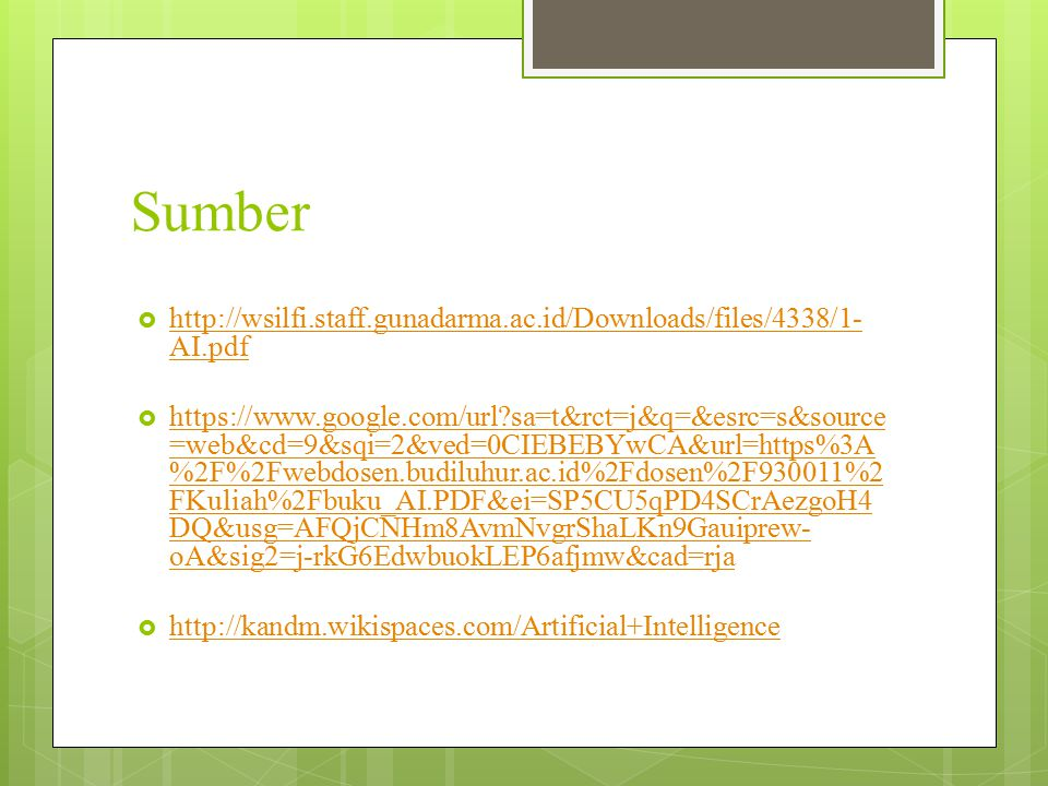 Sumber http://wsilfi.staff.gunadarma.ac.id/Downloads/files/4338/1-AI.pdf.