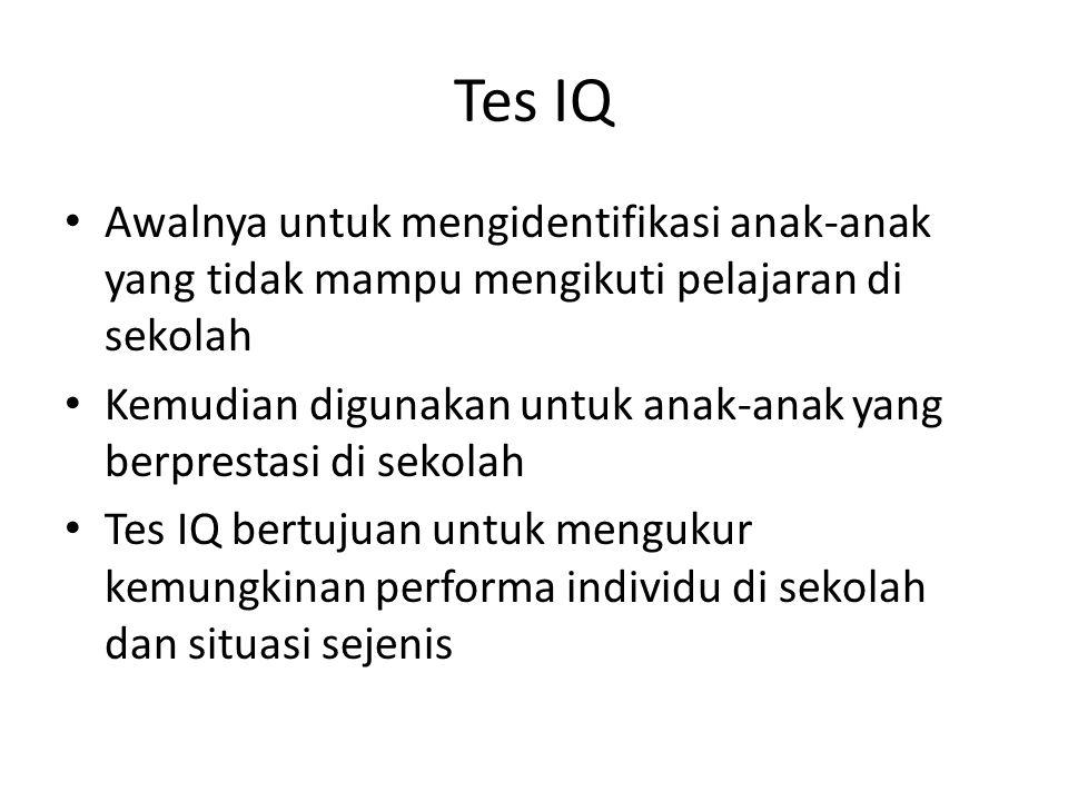 Tes IQ Awalnya untuk mengidentifikasi anak-anak yang tidak mampu mengikuti pelajaran di sekolah.