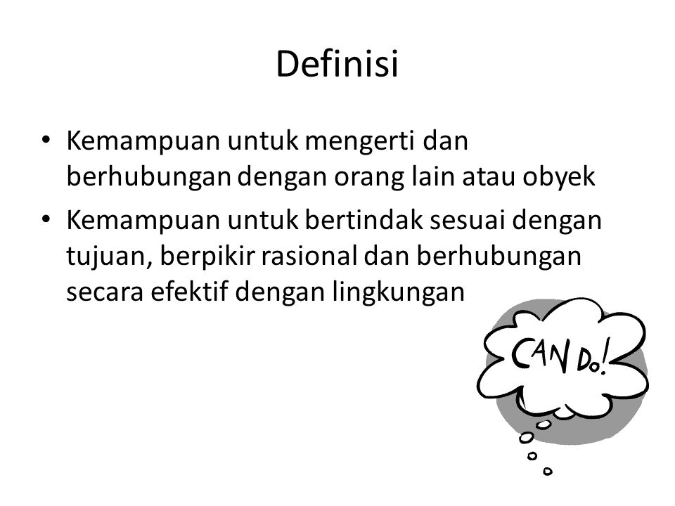 Definisi Kemampuan untuk mengerti dan berhubungan dengan orang lain atau obyek.