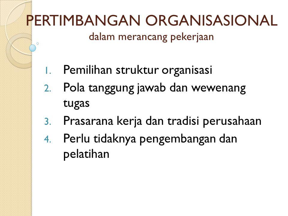 PERTIMBANGAN ORGANISASIONAL dalam merancang pekerjaan