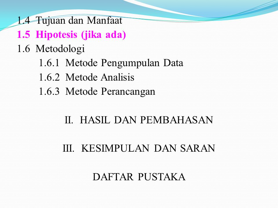 1.6.1 Metode Pengumpulan Data 1.6.2 Metode Analisis