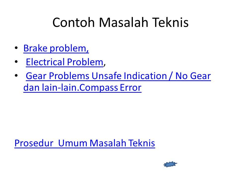 Contoh Masalah Teknis Brake problem, Electrical Problem,