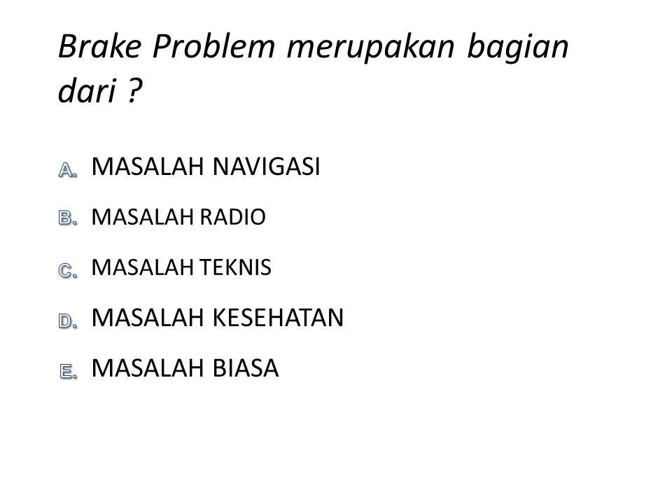 Brake Problem merupakan bagian dari