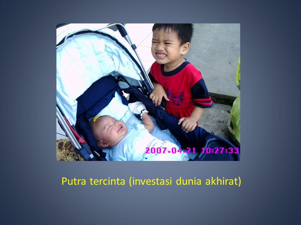 Putra tercinta (investasi dunia akhirat)
