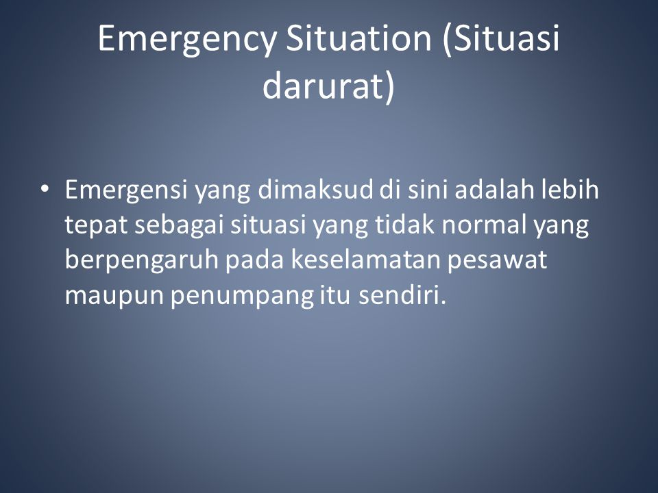 Emergency Situation (Situasi darurat)