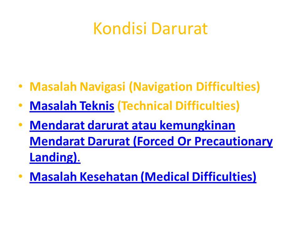Kondisi Darurat Masalah Navigasi (Navigation Difficulties)