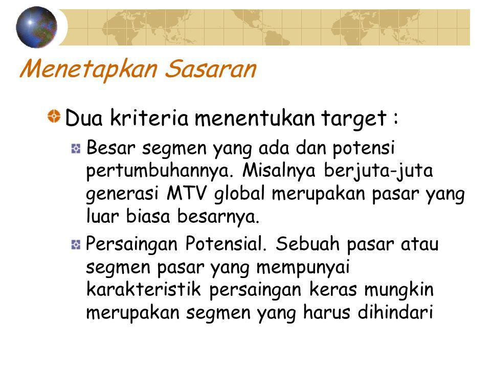 Menetapkan Sasaran Dua kriteria menentukan target :