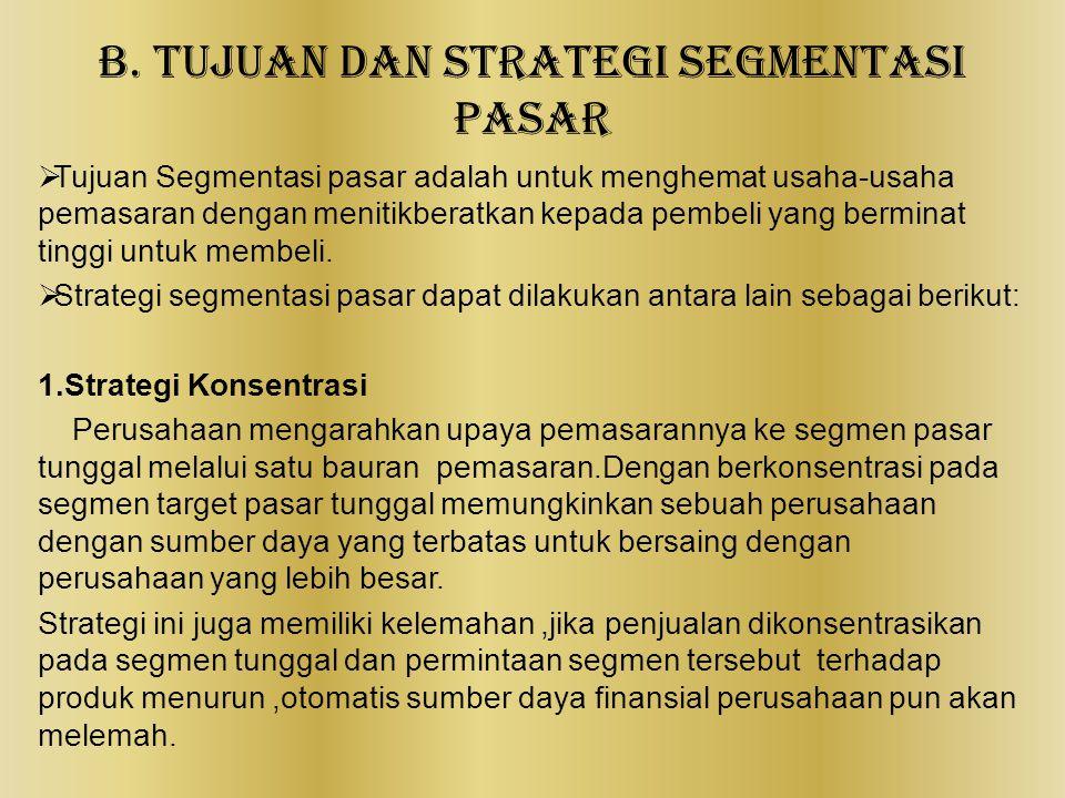 B. Tujuan dan Strategi Segmentasi Pasar