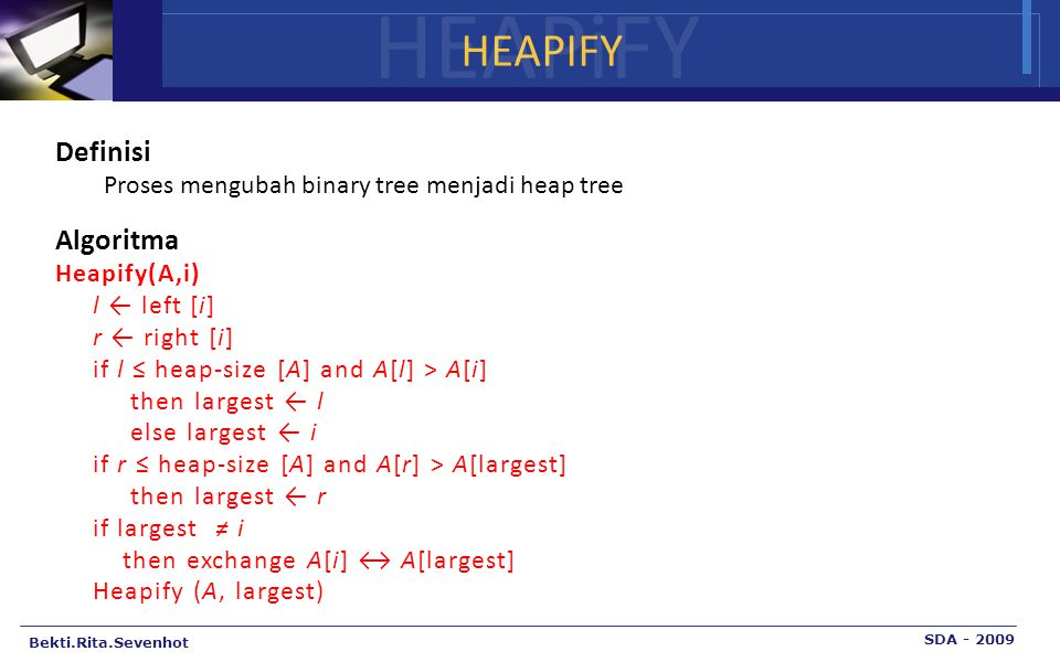 HEAPiFY HEAPIFY Definisi Algoritma