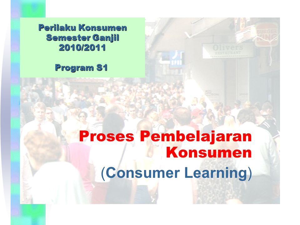 Proses Pembelajaran Konsumen (Consumer Learning)