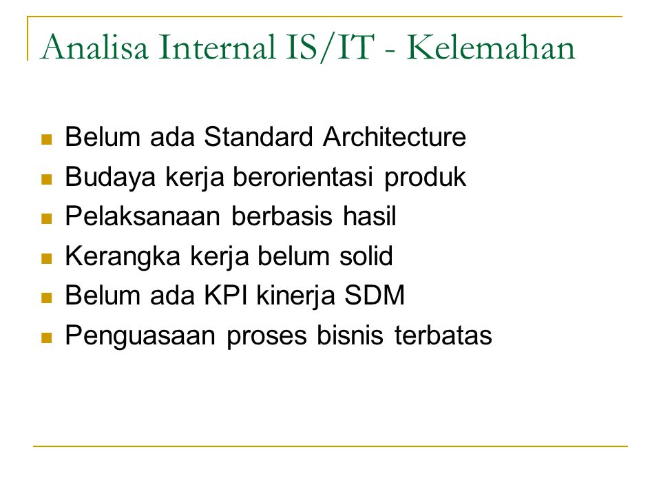 Analisa Internal IS/IT - Kelemahan