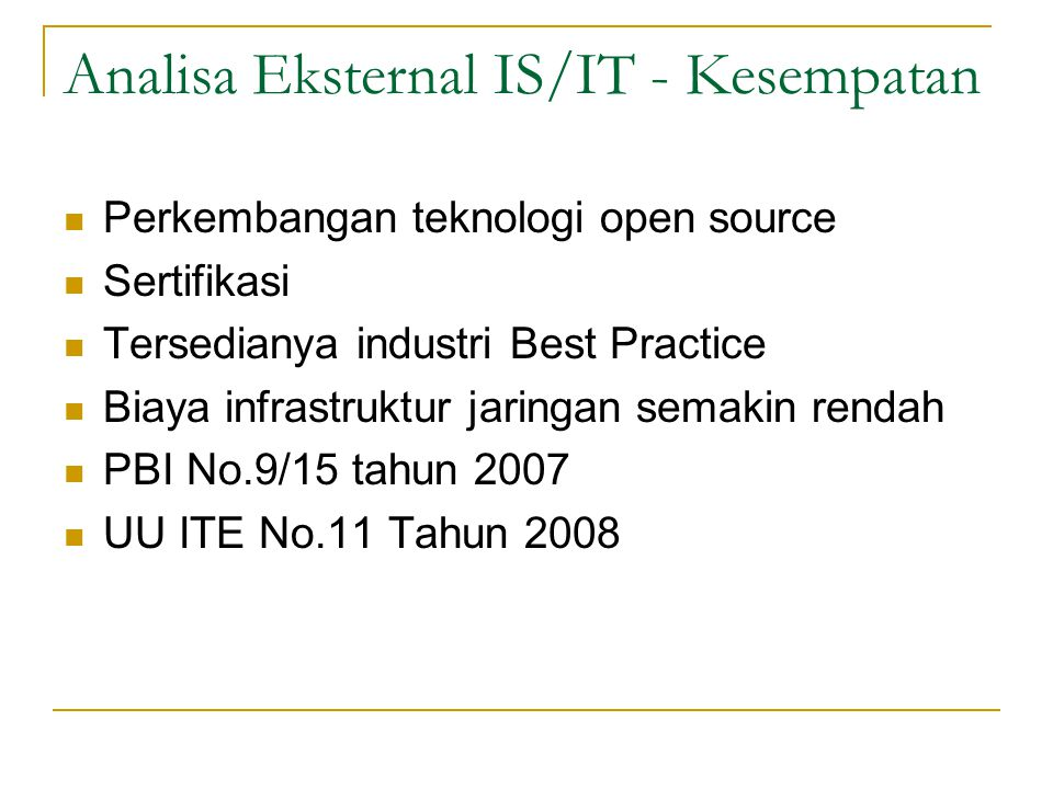 Analisa Eksternal IS/IT - Kesempatan