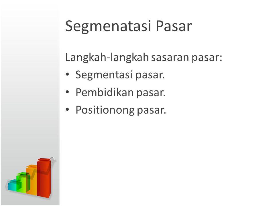 Segmenatasi Pasar Langkah-langkah sasaran pasar: Segmentasi pasar.