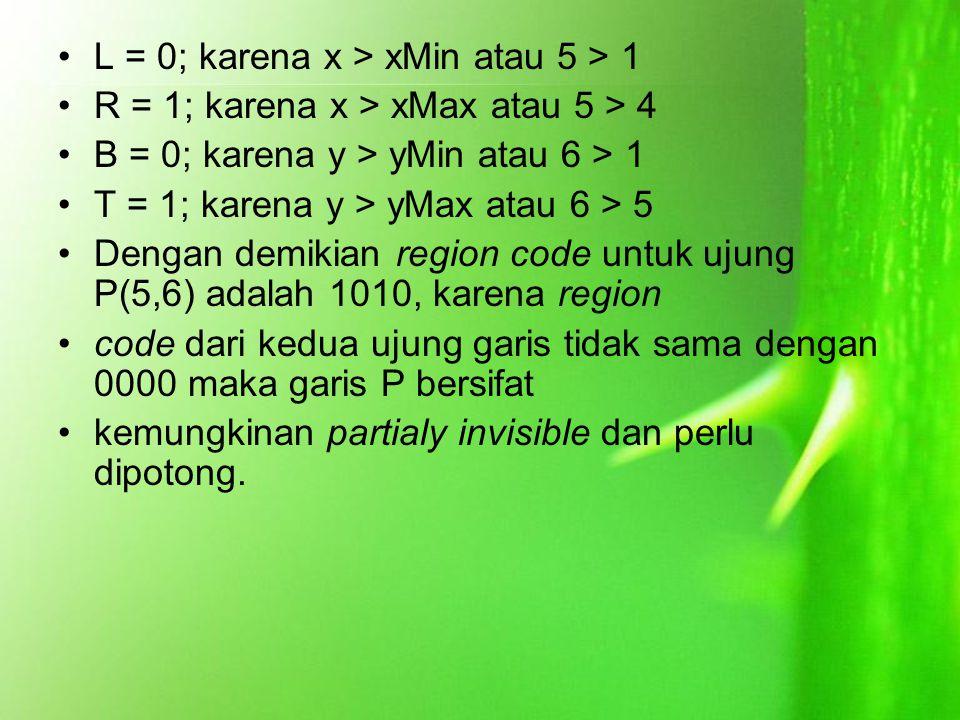 L = 0; karena x > xMin atau 5 > 1