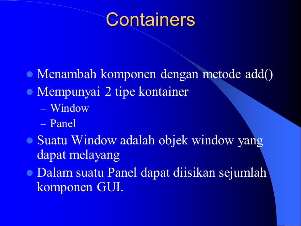 Containers Menambah komponen dengan metode add()