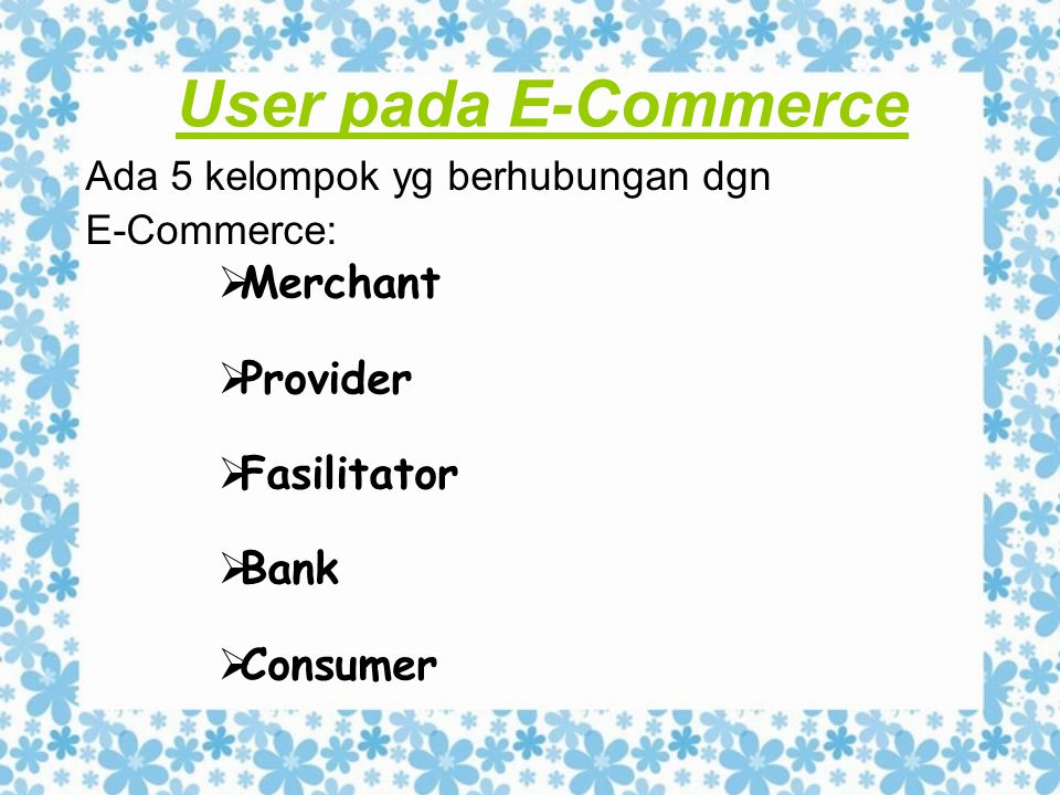 User pada E-Commerce Merchant Provider Fasilitator Bank Consumer