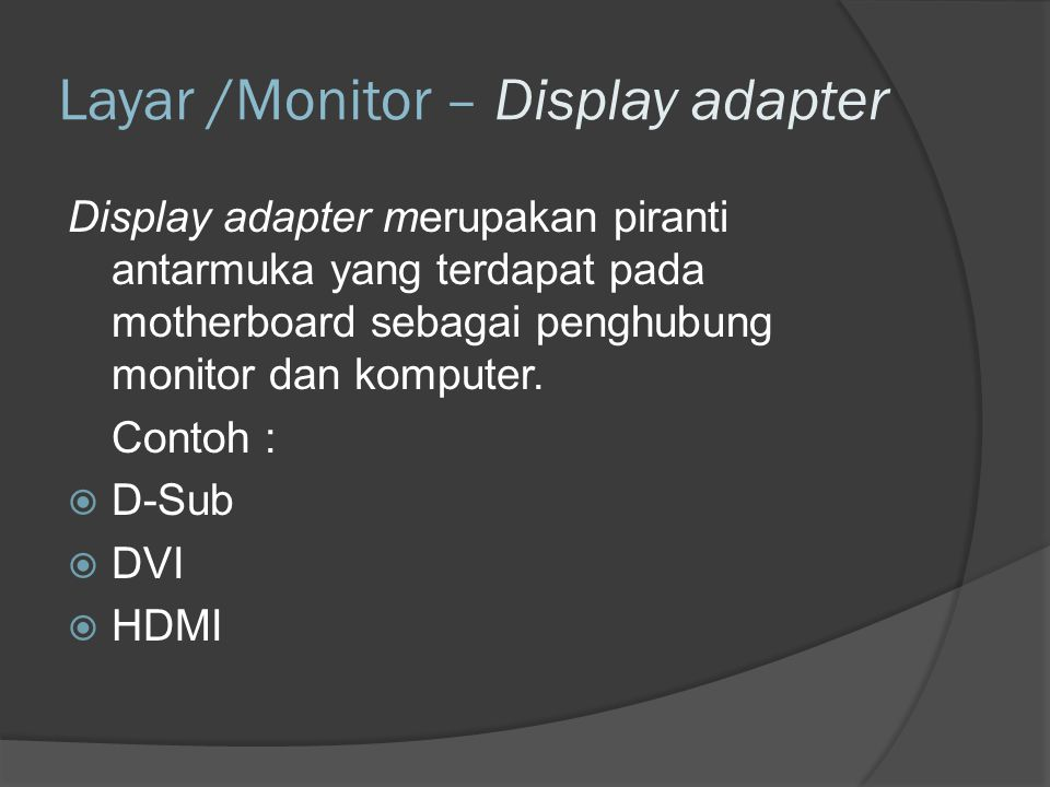 Layar /Monitor – Display adapter