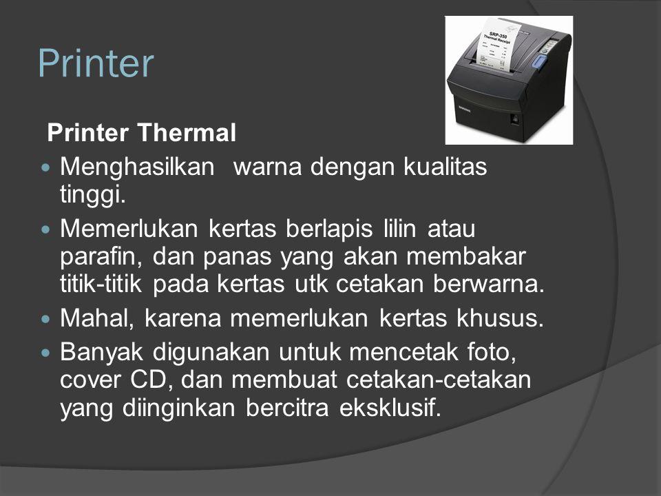 Printer Printer Thermal Menghasilkan warna dengan kualitas tinggi.