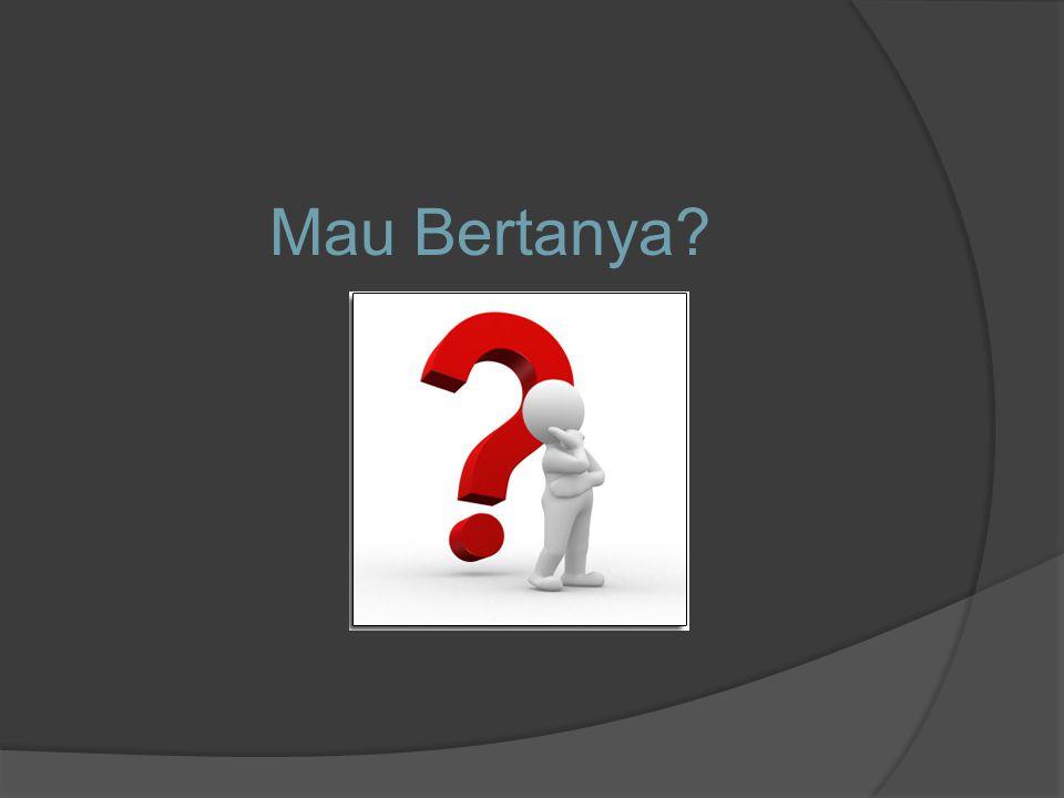 Mau Bertanya